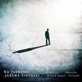 okładka Ku Jasności, Audiobook | Sikorski Jarema