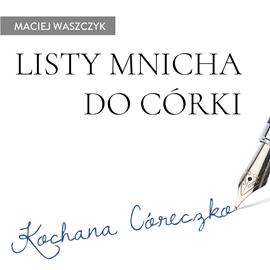 okładka Listy mnicha do córki, Audiobook | Waszczyk Maciej