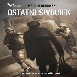 okładka Ostatni świadek, Audiobook | Marcin Ogdowski
