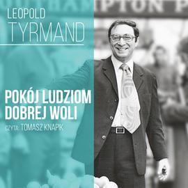 okładka Pokój ludziom dobrej woli…audiobook | MP3 | Tyrmand Leopold