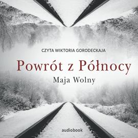okładka Powrót z Północy, Audiobook | Maja Wolny