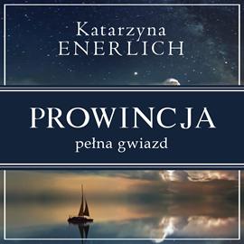 okładka Prowincja pełna gwiazd, Audiobook | Enerlich Katarzyna