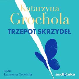 okładka Trzepot skrzydeł, Audiobook | Grochola Katarzyna