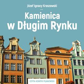 okładka Kamienica w Długim Rynku, Audiobook | Józef Ignacy Kraszewski