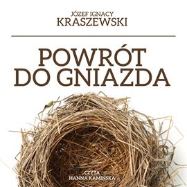 okładka Powrót do gniazda, Audiobook | Józef Ignacy Kraszewski
