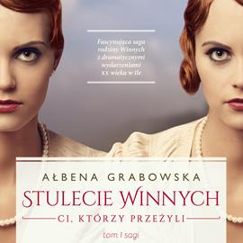 okładka Stulecie Winnych. Ci którzy przeżyliaudiobook | MP3 | Grabowska Ałbena