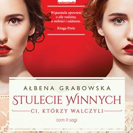 okładka Stulecie Winnych. Ci, którzy walczyliaudiobook | MP3 | Grabowska Ałbena