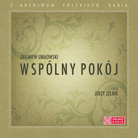okładka Wspólny pokój, Audiobook | Uniłowski Zbigniew