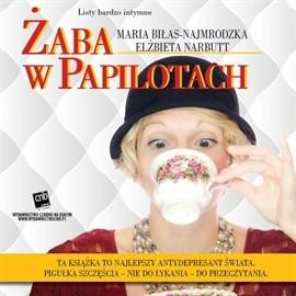okładka Żaba w papilotach, Audiobook | Biłas-Najmrodzka Maria