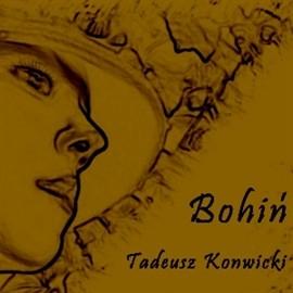 okładka Bohiń, Audiobook | Tadeusz Konwicki
