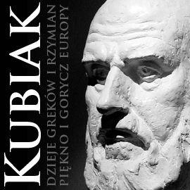 okładka Dzieje Greków i Rzymian. Piękno i gorycz Europy, Audiobook | Kubiak Zygmunt