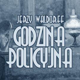 okładka Godzina policyjna, Audiobook   Waldorff Jerzy