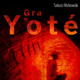 okładka Gra w Yoté, Audiobook   Michrowski Tadeusz