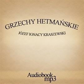 okładka Grzechy hetmańskie, Audiobook | Józef Ignacy Kraszewski