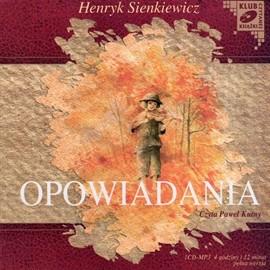 okładka Henryk Sienkiewicz Opowiadania, Audiobook | Henryk Sienkiewicz