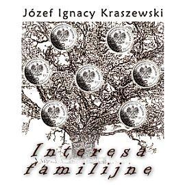 okładka Interesa familijne, Audiobook | Józef Ignacy Kraszewski
