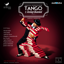 okładka Janusza Rudnickiego tango z książkami. Część II, Audiobook   Rudnicki Janusz