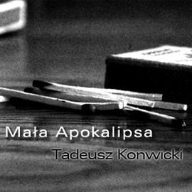 okładka Mała Apokalipsa, Audiobook | Tadeusz Konwicki