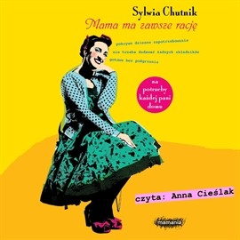 okładka Mama ma zawsze rację, Audiobook | Sylwia Chutnik