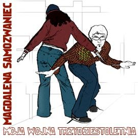 okładka Moja wojna trzydziestoletnia, Audiobook   Samozwaniec Magdalena