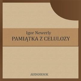 okładka Pamiątka z Celulozy, Audiobook | Neverly Igor