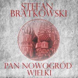 okładka Pan Nowogród Wielki, Audiobook | Bratkowski Stefan