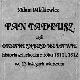 okładka Pan Tadeusz, czyli ostatni zajazd na Litwie, Audiobook | Adam Mickiewicz