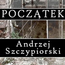 okładka Początekaudiobook | MP3 | Andrzej Szczypiorski