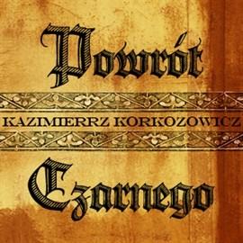 okładka Powrót Czarnego, Audiobook | Korkozowicz Kazimierz