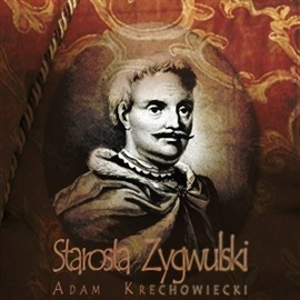okładka Starosta Zygwulski, Audiobook | Adam Krechowiecki