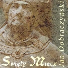 okładka Święty miecz, Audiobook | Dobraczyński Jan