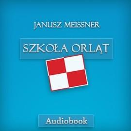 okładka Szkoła Orląt, Audiobook | Meissner Janusz