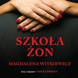 okładka Szkoła żon, Audiobook   Magdalena Witkiewicz