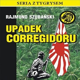 okładka Upadek Corregidoru, Audiobook | Szubański Rajmund
