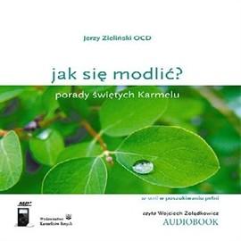 okładka Jak się modlić? Porady świętych Karmelu, Audiobook | Zieliński OCD Jerzy