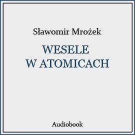 okładka Wesele w Atomicach, Audiobook | Mrożek Sławomir