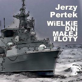 okładka Wielkie dni małej floty, Audiobook | Pertek Jerzy