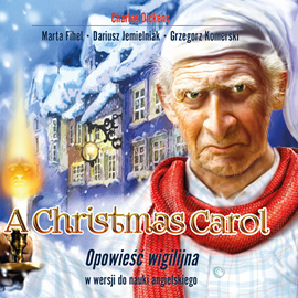okładka A Christmas Carol. Opowieść wigilijna w wersji do nauki języka angielskiego, Audiobook | Charles Dickens
