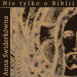 okładka Nie tylko o Biblii, Audiobook | Anna Świderkówna