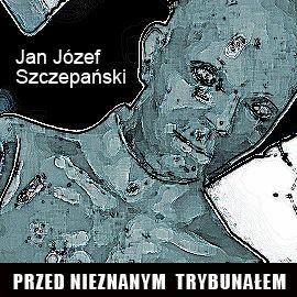 okładka Przed nieznanym trybunałem, Audiobook | Józef Szczepański Jan