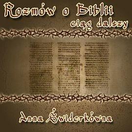 okładka Rozmów o Biblii ciąg dalszy, Audiobook | Świderkówna Anna