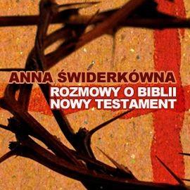 okładka Rozmowy o Biblii. Nowy Testament, Audiobook | Świderkówna Anna