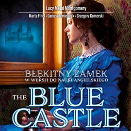 okładka The Blue Castle. Błękitny zamek w wersji do nauki angielskiegoaudiobook | MP3 | Lucy Maud Montgomery