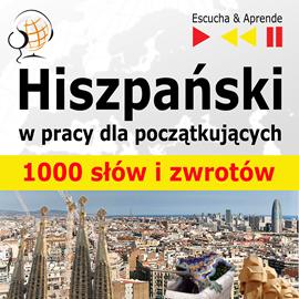 okładka Hiszpański w pracy 1000 podstawowych słów izwrotów, Audiobook | Guzik Dorota