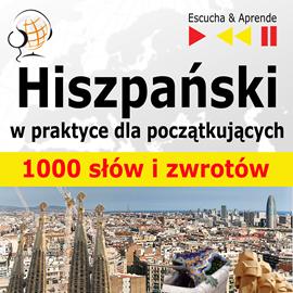 okładka Hiszpański w praktyce 1000 podstawowych słów izwrotów, Audiobook | Guzik Dorota