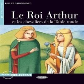okładka Le Roi Arthur et les chevaliers de la Table ronde, Audiobook | EDITRICE CIDEB