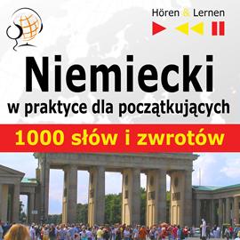 okładka Niemiecki w praktyce dla początkujących 1000 słów i zwrotów, Audiobook | Guzik Dorota