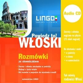 okładka Włoski. Rozmówki. Powiedz to!, Audiobook   Tadeusz Wasiucionek
