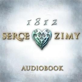 okładka 1812: Serce zimy, Audiobook   Maciej Reputakowscy Magdalena,