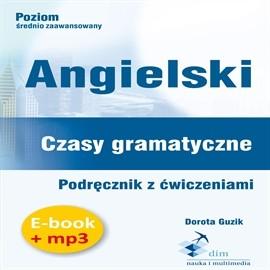 okładka Angielski. Czasy gramatyczne. Podręcznik z ćwiczeniami (PDF+mp3), Audiobook | Guzik Dorota